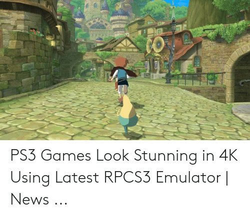 PS3 Games Look Stunning in 4K Using Latest RPCS3 Emulator