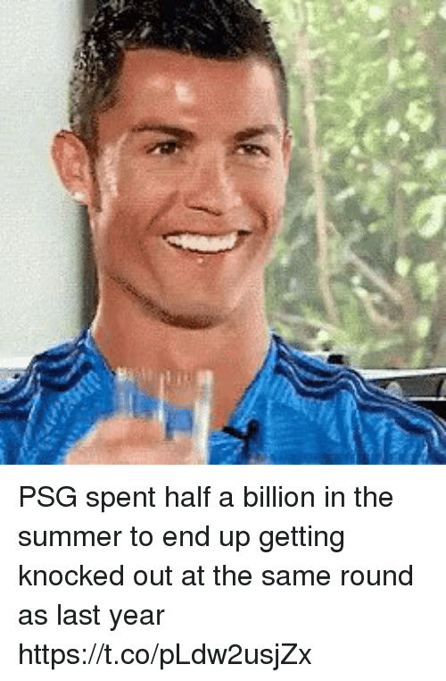 Soccer, Summer, and Billion: PSG spent half a billion in the summer to end up getting knocked out at the same round as last year https://t.co/pLdw2usjZx