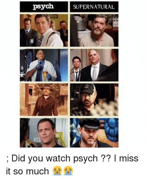 psych supernatural did you watch psych i miss 14446696 ✅ 25 best memes about psych psych memes