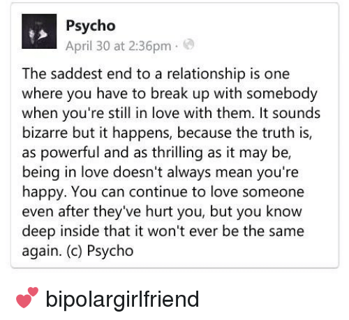 Psycho April 30 at 236pm the Saddest End to a Relationship Is One