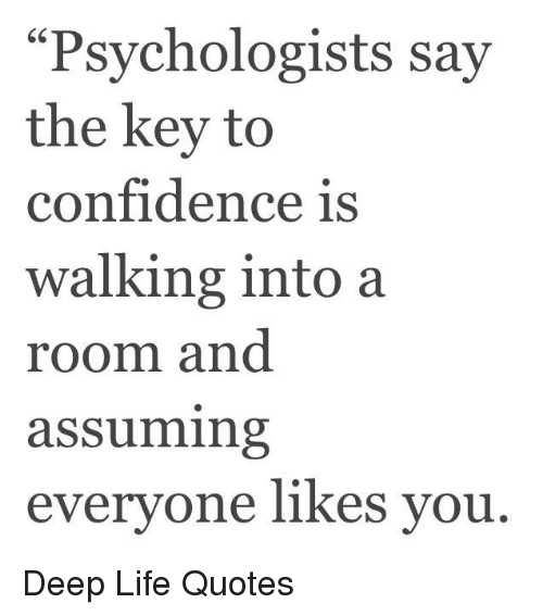 Psychologists Say The Key To Confidence Is Walking Into A Room And
