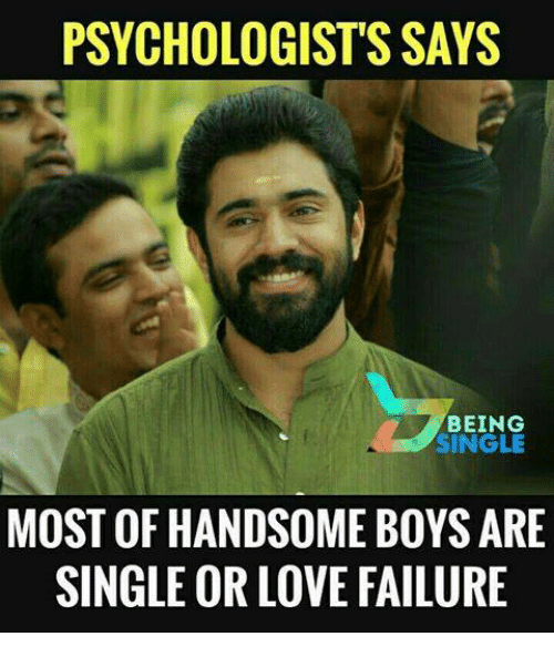 PSYCHOLOGIST'S SAYS BEING SINGLE MOST OF HANDSOME BOYS ARE