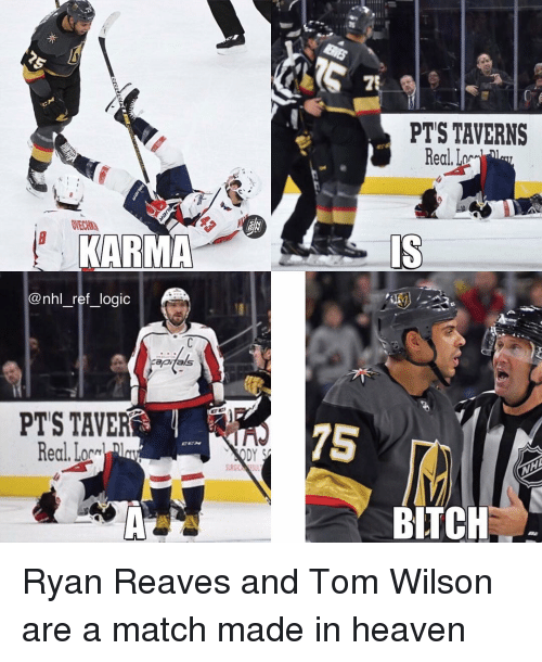 Heaven, Logic, and Memes: PTS TAVERNS  Real. Lor  @nhl_ref_logic  apel  PTS TAVER  Real.Lor n  BLTCH Ryan Reaves and Tom Wilson are a match made in heaven