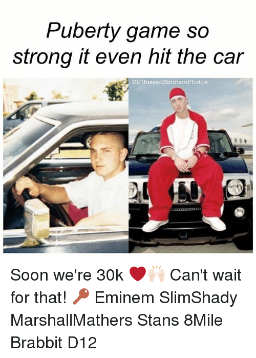 Puberty Game So Strong It Even Hit the Car IG Unseen Eminem Photos ...