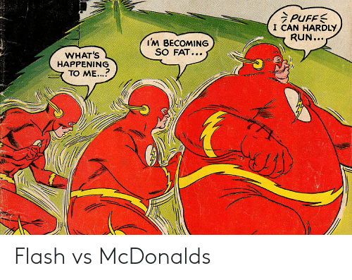 Run, Fat, and Flash: PUFFS  I CAN HARDLY  RUN...  IM BECOMING  SO FAT...  WHAT'S  HAPPENING  TO ME... Flash vs McDonalds