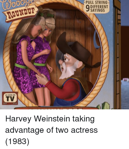 String, Harvey Weinstein, and As Seen on Tv: PULL STRING  DIFFERENT  SAYINGS  AS SEEN ON  TV Harvey Weinstein taking advantage of two actress (1983)