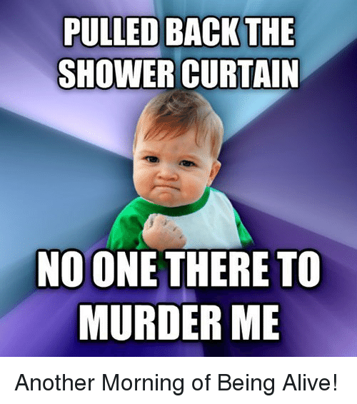 Alive Shower And Murder PULLED BACK THE SHOWER CURTAIN NO ONE THERE TO