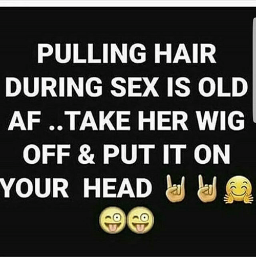 Wig during sex