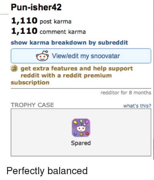 Andrew Bogut, Reddit, and Help: Pun-isher42  1,110 post karma  1,110 comment karma  show karma breakdown by subreddit  Viewledit my snoovatar  get extra features and help support  reddit with a reddit premium  subscription  redditor for 8 months  TROPHY CASE  what's this?  Spared