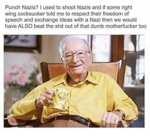 I used to shoot Nazis and
