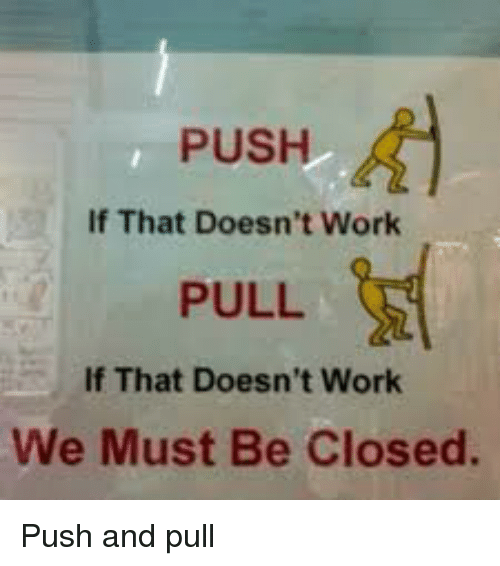 push-if-that-doesnt-work-pull-if-that-doesnt-work-2953905.png