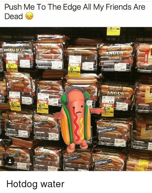 Snapchat Hot Dog All My Friends Are Dead