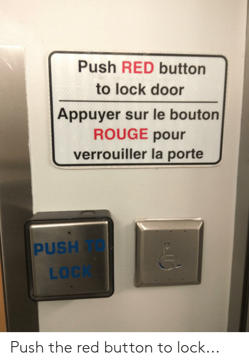 Push RED Button to Lock Door Appuyer Sur Le Bouton ROUGE