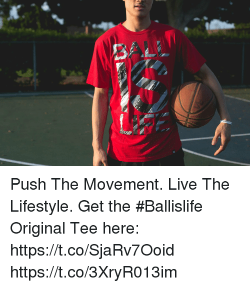 Memes, Lifestyle, and Live: Push The Movement. Live The Lifestyle.  Get the #Ballislife Original Tee here: https://t.co/SjaRv7Ooid https://t.co/3XryR013im