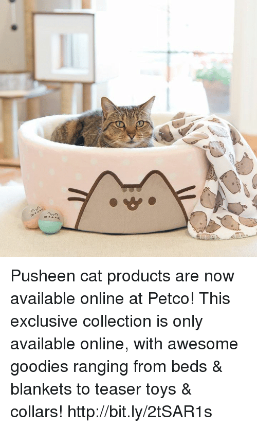 Dank, Http, and Petco: Pusheen cat products are now available online at Petco! This exclusive collection is only available online, with awesome goodies ranging from beds & blankets to teaser toys & collars! http://bit.ly/2tSAR1s