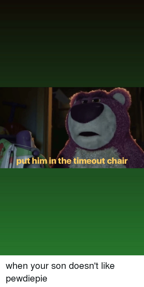 Chair Him and Son put him in the timeout chair & Put Him in the Timeout Chair | Chair Meme on ME.ME