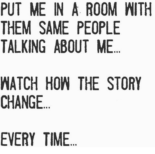 put me in a room with them same people talking about me watch how