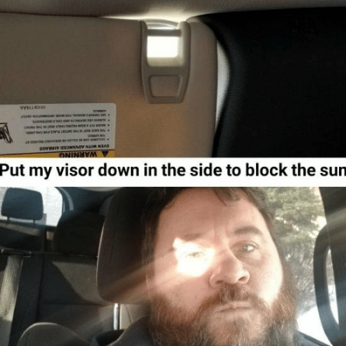 Sun, The Sun, and Down: Put my visor down in the side to block the sun