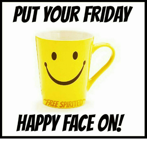 Put Your Friday Bree Spirited Happy Face On Friday Meme On Meme