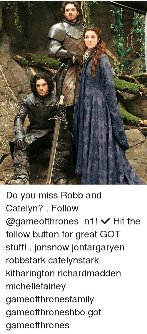 Memes, Stuff, and 🤖: q Do you miss Robb and Catelyn? . Follow @gameofthrones_n1! ✔ Hit the follow button for great GOT stuff! . jonsnow jontargaryen robbstark catelynstark kitharington richardmadden michellefairley gameofthronesfamily gameofthroneshbo got gameofthrones