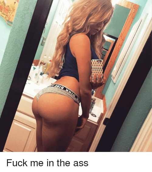 Tumblr Fuck Me In The Ass And The Ass Q Fuck Me