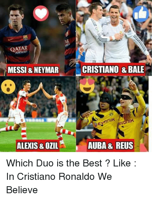 QATAR MESSI NEYMAR CRISTIANO BALE OniK AUBA REUS Which Duo Is