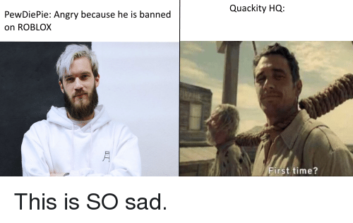 Quackity Hq Pewdiepie Angry Because He Is Banned On Roblox First