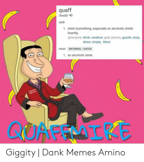 Quaff Verb 1 Drink Something Especially an Alcoholic Drink
