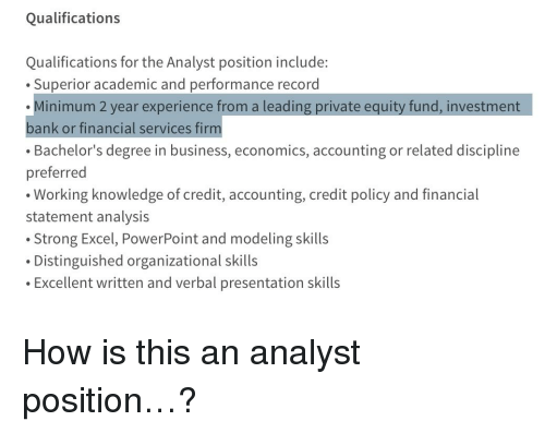 qualifications qualifications for the analyst position include
