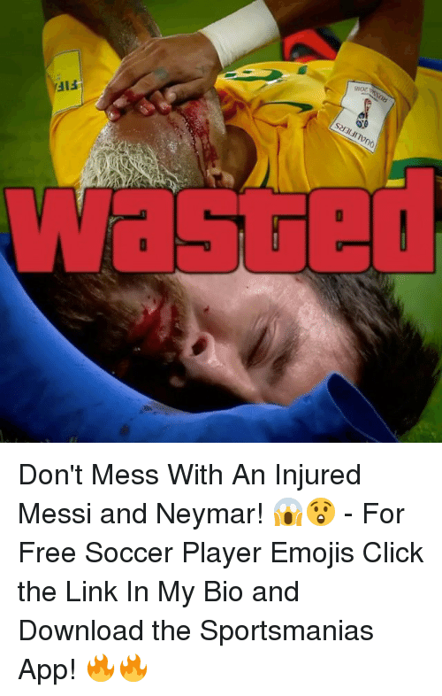 Click, Memes, and Neymar: QUALIFIERS  FIF  RUSS2O  2018 Don't Mess With An Injured Messi and Neymar! 😱😲 - For Free Soccer Player Emojis Click the Link In My Bio and Download the Sportsmanias App! 🔥🔥