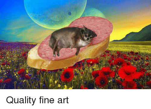 Art, Fine Art, and Fine: Quality fine art