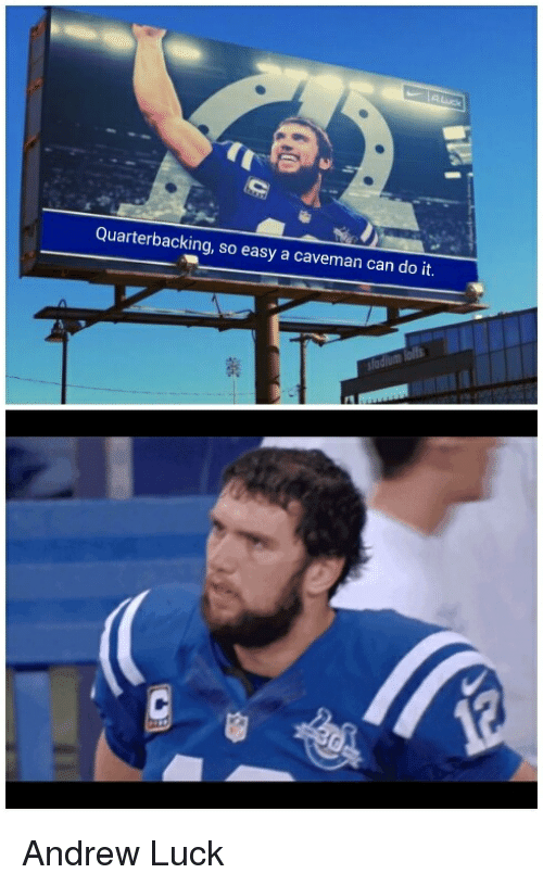 Quarterbacking So Easy A Caveman Can Do It Andrew Luck Andrew Luck
