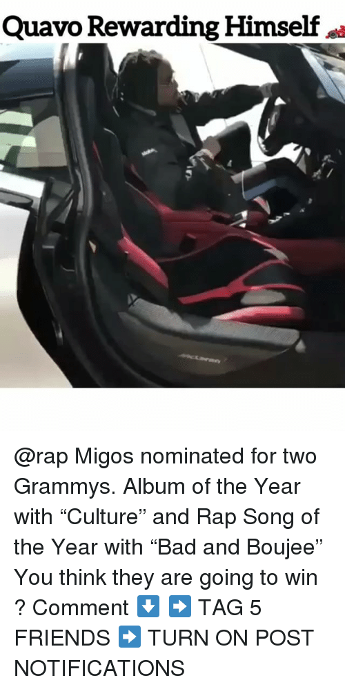 """Friends, Grammys, and Memes: Quavo Rewarding Himself @rap Migos nominated for two Grammys. Album of the Year with """"Culture"""" and Rap Song of the Year with """"Bad and Boujee"""" You think they are going to win ? Comment ⬇️ ➡️ TAG 5 FRIENDS ➡️ TURN ON POST NOTIFICATIONS"""