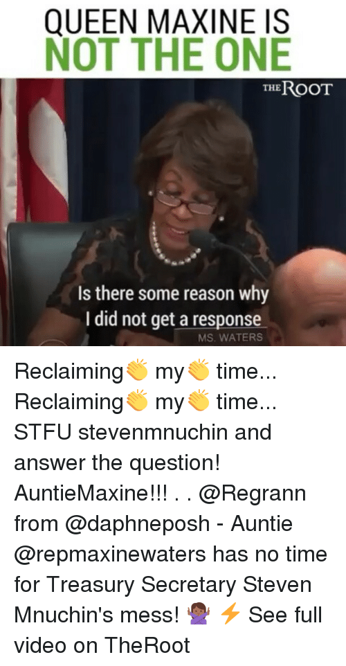 queen maxine is not the one theroot is there some 26437959 queen maxine is not the one theroot is there some reason why i did