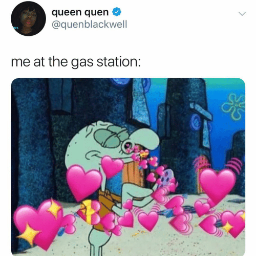 Queen, Gas Station, and Dank Memes: queen quen  @quenblackwell  me at the gas station