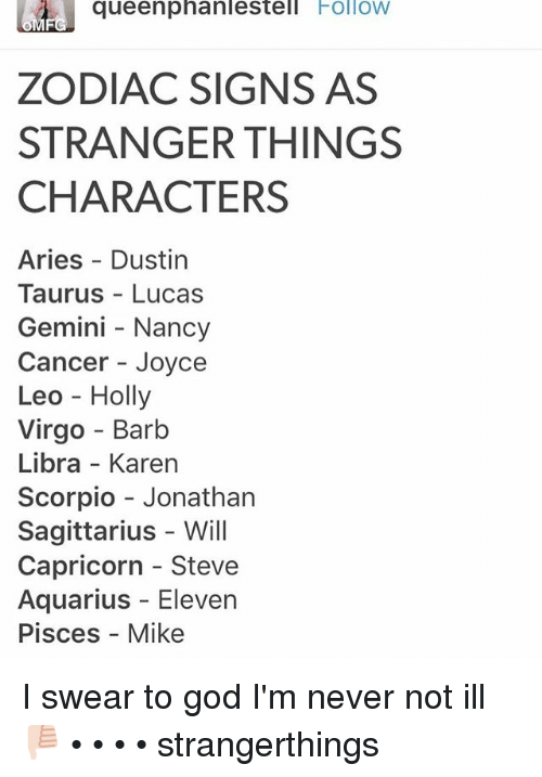Queenphanlestell Follow ZODIAC SIGNS AS STRANGER THINGS CHARACTERS