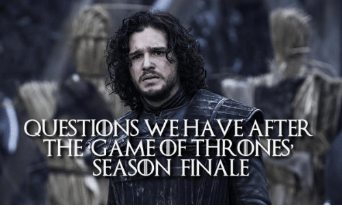 questions wehave after the game df thrdnes season finale 13533879 ✅ 25 best memes about game of thrones finale spoiler game of
