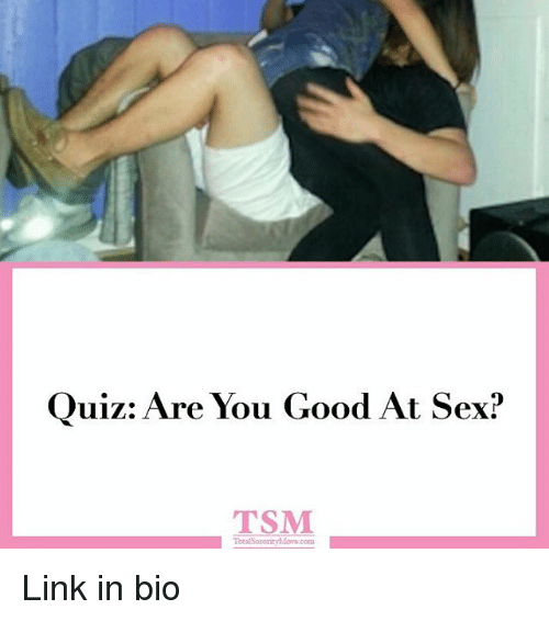 How good are you at sex