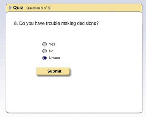 Quiz Question 8 of 50 8 Do You Have Trouble Making Decisions? O Yes