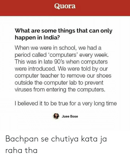 Quora What Are Some Things That Can Only Happen in India? When We