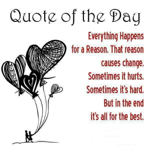 Quote Of The Day Everything Happens For A Reason That Reason Causes