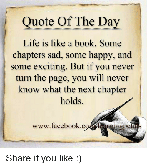 Quote Of The Day Life Is Like A Book Some Chapters Sad Some Happy