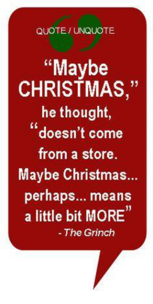 Quote Unquote Maybe Christmas He Thought Doesnt Come From A Store