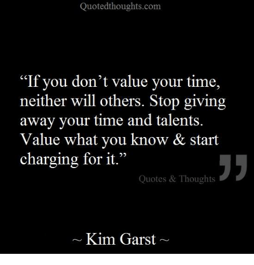 Quotes On Time Value: Quotedthoughtscom If You Don't Value Your Time Neither