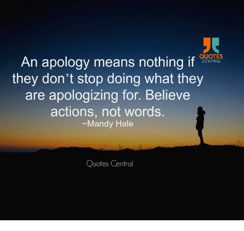 memes quotes and apology quotes an apology means nothing if central they don