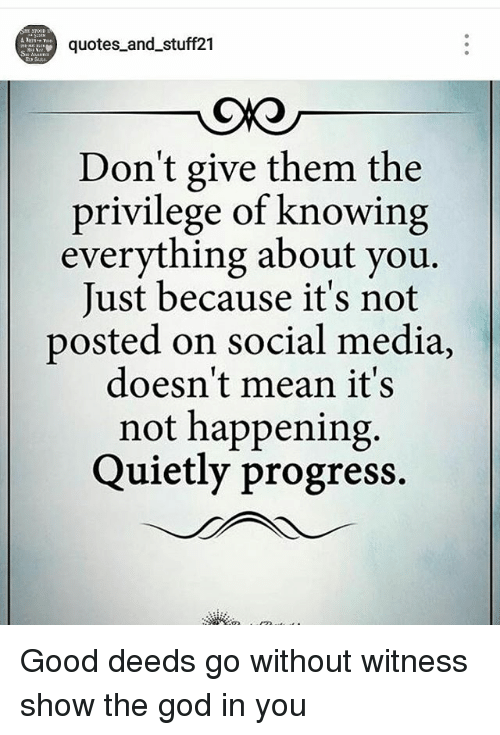 Quotes And Stuff21 Dont Give Them The Privilege Of Knowing