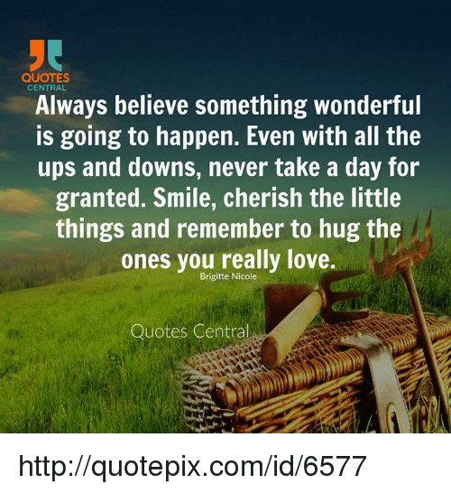 Quotes Central Always Believe Something Wonderful Is Going To Happen