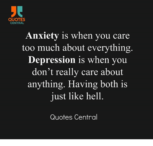 Quotes Central Anxiety Is When You Care Too Much About Everything