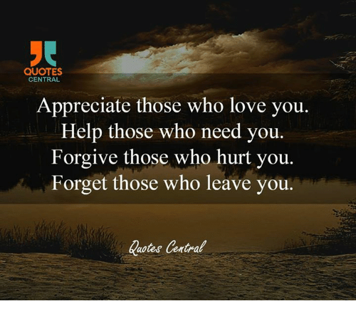 Quotes Central Appreciate Those Who Love You Help Those Who Need You