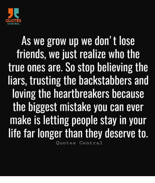 QUOTES CENTRAL AS We GroW Up We Don T Lose Friends We Just Realize Magnificent Grow Up Quotes
